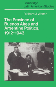 The Province of Buenos Aires and Argentine Politics, 1912–1943