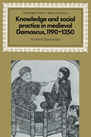 Knowledge and Social Practice in Medieval Damascus, 1190–1350