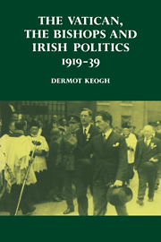 The Vatican, the Bishops and Irish Politics 1919–39
