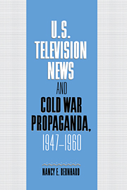 U.S. Television News and Cold War Propaganda, 1947–1960