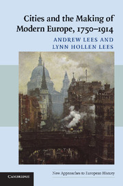 Cities and the Making of Modern Europe, 1750–1914