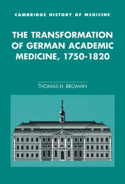 The Transformation of German Academic Medicine, 1750–1820