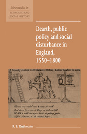 Dearth, Public Policy and Social Disturbance in England 1550–1800