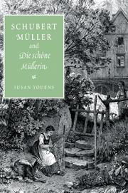 Schubert, Müller, and Die schöne Müllerin