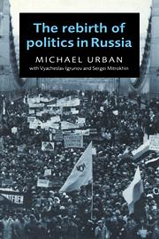 The Rebirth of Politics in Russia
