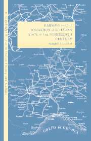 Railways and the Formation of the Italian State in the Nineteenth Century