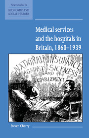 Medical Services and the Hospital in Britain, 1860–1939