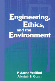 Engineering, Ethics, and the Environment