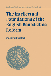 The Intellectual Foundations of the English Benedictine Reform