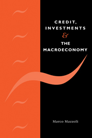 Credit, Investments and the Macroeconomy
