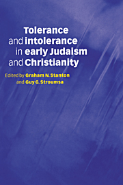 Tolerance and Intolerance in Early Judaism and Christianity