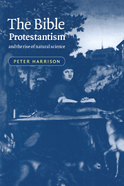 The Bible, Protestantism, and the Rise of Natural Science