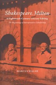 Shakespeare, Milton and Eighteenth-Century Literary Editing