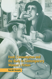 Food, Consumption and the Body in Contemporary Women's Fiction