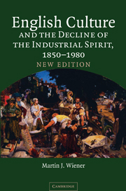 English Culture and the Decline of the Industrial Spirit, 1850–1980
