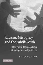 Racism, Misogyny, and the Othello Myth