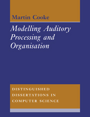 Modelling Auditory Processing and Organisation