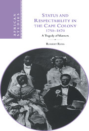 Status and Respectability in the Cape Colony, 1750–1870
