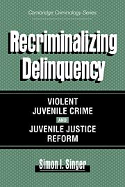Recriminalizing Delinquency