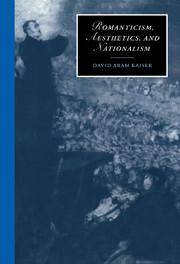 Romanticism, Aesthetics, and Nationalism
