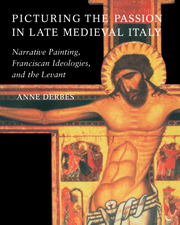 Picturing the Passion in Late Medieval Italy