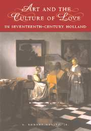 Art and the Culture of Love in Seventeenth-Century Holland