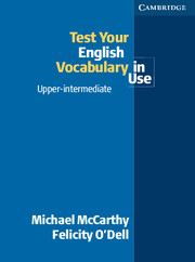 Test Your English Vocabulary in Use: Upper-intermediate