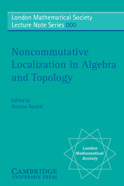 Noncommutative Localization in Algebra and Topology