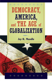 Democracy, America, and the Age of Globalization