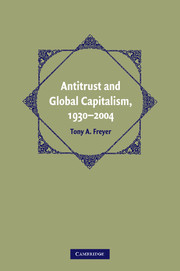 Antitrust and Global Capitalism, 1930–2004