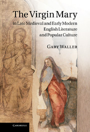 The Virgin Mary in Late Medieval and Early Modern English Literature and Popular Culture