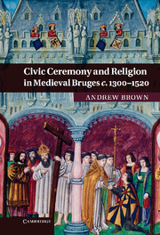 Civic Ceremony and Religion in Medieval Bruges c.1300–1520