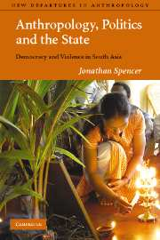 Anthropology, Politics, and the State