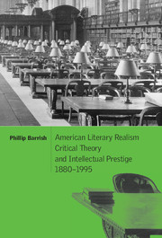 American Literary Realism, Critical Theory, and Intellectual Prestige, 1880–1995