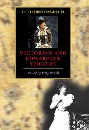 The Cambridge Companion to Victorian and Edwardian Theatre