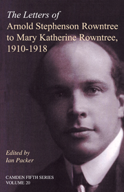 The Letters of Arnold Stephenson Rowntree to Mary Katherine Rowntree, 1910–1918