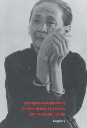 Confronting Modernity in the Cinemas of Taiwan and Mainland China