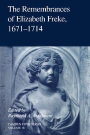 The Remembrances of Elizabeth Freke 1671–1714