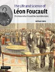 The Life and Science of Léon Foucault
