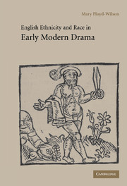 English Ethnicity and Race in Early Modern Drama