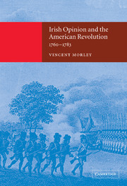 Irish Opinion and the American Revolution, 1760–1783