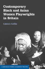 Contemporary Black and Asian Women Playwrights in Britain