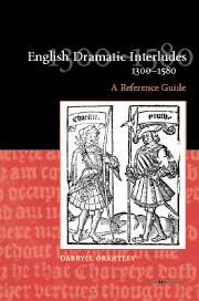 English Dramatic Interludes, 1300–1580