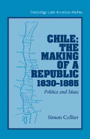 Chile: The Making of a Republic, 1830–1865