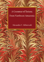 A Grammar of Tariana, from Northwest Amazonia