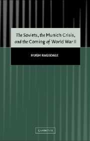 The Soviets, the Munich Crisis, and the Coming of World War II