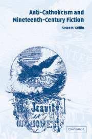 Anti-Catholicism and Nineteenth-Century Fiction