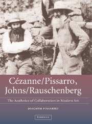 Cézanne/Pissarro, Johns/Rauschenberg