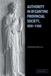 Authority in Byzantine Provincial Society, 950–1100