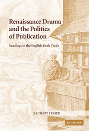 Renaissance Drama and the Politics of Publication
